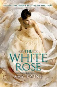 Foto Cover di The White Rose, Ebook inglese di Amy Ewing, edito da HarperCollins