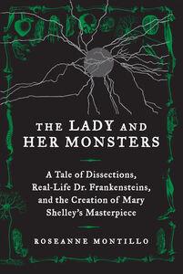Foto Cover di The Lady and Her Monsters, Ebook inglese di Roseanne Montillo, edito da HarperCollins