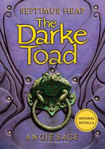 Foto Cover di The Darke Toad, Ebook inglese di Angie Sage, edito da HarperCollins