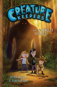 Foto Cover di Creature Keepers and the Swindled Soil-Soles, Ebook inglese di Peter Nelson,Rohitash Rao, edito da HarperCollins