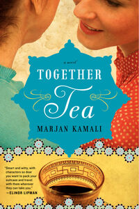 Foto Cover di Together Tea, Ebook inglese di Marjan Kamali, edito da HarperCollins