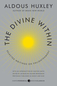 Foto Cover di The Divine Within, Ebook inglese di Aldous Huxley,Huston Smith, edito da HarperCollins