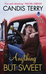 Foto Cover di Anything But Sweet, Ebook inglese di Candis Terry, edito da HarperCollins