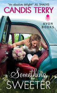 Foto Cover di Something Sweeter, Ebook inglese di Candis Terry, edito da HarperCollins