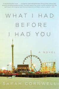 Foto Cover di What I Had Before I Had You, Ebook inglese di Sarah Cornwell, edito da HarperCollins