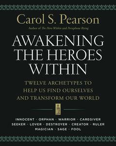 Foto Cover di Awakening the Heroes Within, Ebook inglese di Carol S. Pearson, edito da HarperCollins