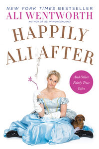Foto Cover di Happily Ali After, Ebook inglese di Ali Wentworth, edito da HarperCollins