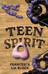 Foto Cover di Teen Spirit, Ebook inglese di Francesca Lia Block, edito da HarperCollins