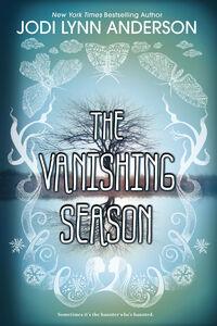 Foto Cover di Vanishing Season, Ebook inglese di Jodi Lynn Anderson, edito da HarperCollins
