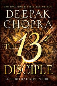 Foto Cover di The 13th Disciple, Ebook inglese di Deepak Chopra, edito da HarperCollins