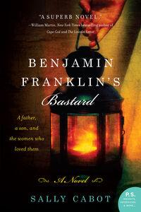 Foto Cover di Benjamin Franklin's Bastard, Ebook inglese di Sally Cabot, edito da HarperCollins