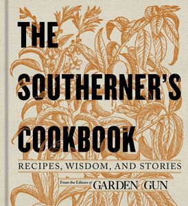 Foto Cover di The Southerner's Cookbook, Ebook inglese di Editors of Garden and Gun, edito da HarperCollins