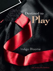 Foto Cover di Destined to Play, Ebook inglese di Indigo Bloome, edito da HarperCollins