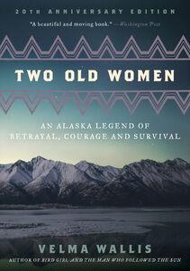 Foto Cover di Two Old Women, Ebook inglese di Velma Wallis, edito da HarperCollins