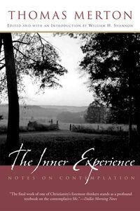 Foto Cover di The Inner Experience, Ebook inglese di Thomas Merton,William H. Shannon, edito da HarperCollins