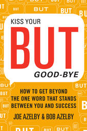 Kiss Your BUT Good-Bye