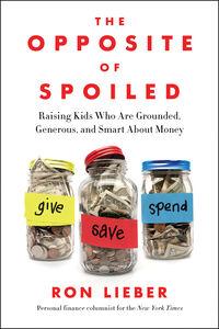 Foto Cover di The Opposite of Spoiled, Ebook inglese di Ron Lieber, edito da HarperCollins