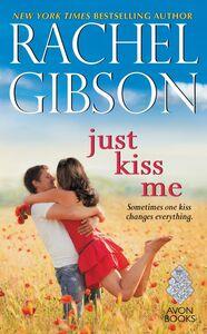 Foto Cover di Just Kiss Me, Ebook inglese di Rachel Gibson, edito da HarperCollins