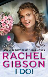 Foto Cover di I Do!, Ebook inglese di Rachel Gibson, edito da HarperCollins