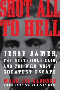 Foto Cover di Shot All to Hell, Ebook inglese di Mark Lee Gardner, edito da HarperCollins