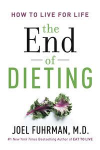 Foto Cover di The End of Dieting, Ebook inglese di Dr. Joel Fuhrman, edito da HarperCollins