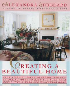 Foto Cover di Creating a Beautiful Home, Ebook inglese di Alexandra Stoddard, edito da HarperCollins
