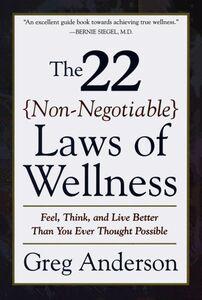 Foto Cover di The 22 Non-Negotiable Laws of Wellness, Ebook inglese di Greg Anderson, edito da HarperCollins