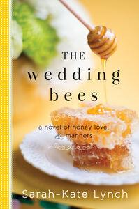 Foto Cover di The Wedding Bees, Ebook inglese di Sarah-Kate Lynch, edito da HarperCollins