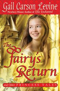 Foto Cover di Fairy's Return and Other Princess Tales, Ebook inglese di Gail Carson Levine, edito da HarperCollins