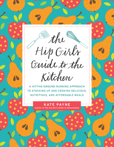 Ebook in inglese Hip Girl's Guide to the Kitchen Payne, Kate