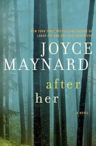 After Her: A Novel - Joyce Maynard - cover