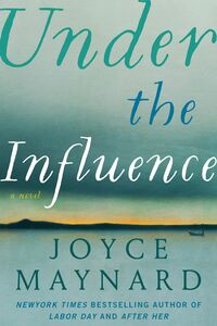 Foto Cover di Under the Influence, Ebook inglese di Joyce Maynard, edito da HarperCollins