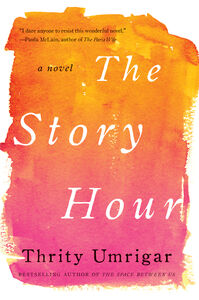 Foto Cover di The Story Hour, Ebook inglese di Thrity Umrigar, edito da HarperCollins
