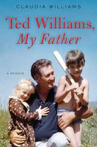 Ebook in inglese Ted Williams, My Father Williams, Claudia