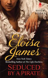 Foto Cover di Seduced by a Pirate, Ebook inglese di Eloisa James, edito da HarperCollins
