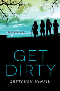 Foto Cover di Get Dirty, Ebook inglese di Gretchen McNeil, edito da HarperCollins