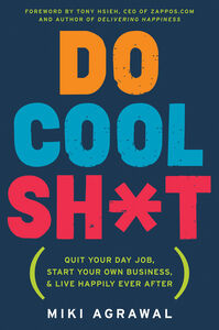 Foto Cover di Do Cool Sh*t, Ebook inglese di Miki Agrawal, edito da HarperCollins
