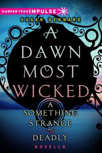 Foto Cover di A Dawn Most Wicked, Ebook inglese di Susan Dennard, edito da HarperCollins