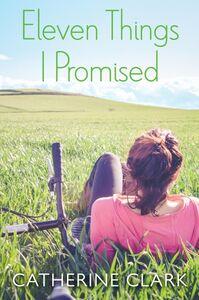 Foto Cover di Eleven Things I Promised, Ebook inglese di Catherine Clark, edito da HarperCollins