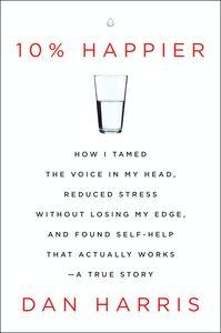 Foto Cover di 10% Happier, Ebook inglese di Dan Harris, edito da HarperCollins