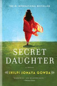 Foto Cover di Secret Daughter, Ebook inglese di Shilpi Somaya Gowda, edito da HarperCollins