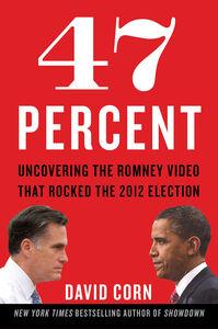 Foto Cover di 47 Percent, Ebook inglese di David Corn, edito da HarperCollins
