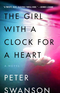 Foto Cover di The Girl with a Clock for a Heart, Ebook inglese di Peter Swanson, edito da HarperCollins