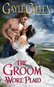 Foto Cover di The Groom Wore Plaid, Ebook inglese di Gayle Callen, edito da HarperCollins