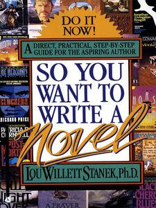 Foto Cover di So You Want to Write a Novel, Ebook inglese di Lou W. Stanek, PhD, edito da HarperCollins