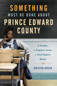Foto Cover di Something Must Be Done About Prince Edward County, Ebook inglese di Kristen Green, edito da HarperCollins