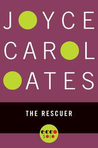 Foto Cover di The Rescuer, Ebook inglese di Joyce Carol Oates, edito da HarperCollins