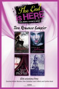 Ebook in inglese End Is Here: Teen Romance Sampler Clifford, Leah , Hand, Cynthia , Moulton, Courtney Allison , Schreiber, Ellen
