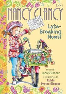 Fancy Nancy: Nancy Clancy, Late-Breaking News! - Jane O'Connor - cover