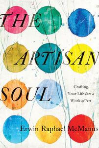 Foto Cover di The Artisan Soul, Ebook inglese di Erwin Raphael McManus, edito da HarperCollins